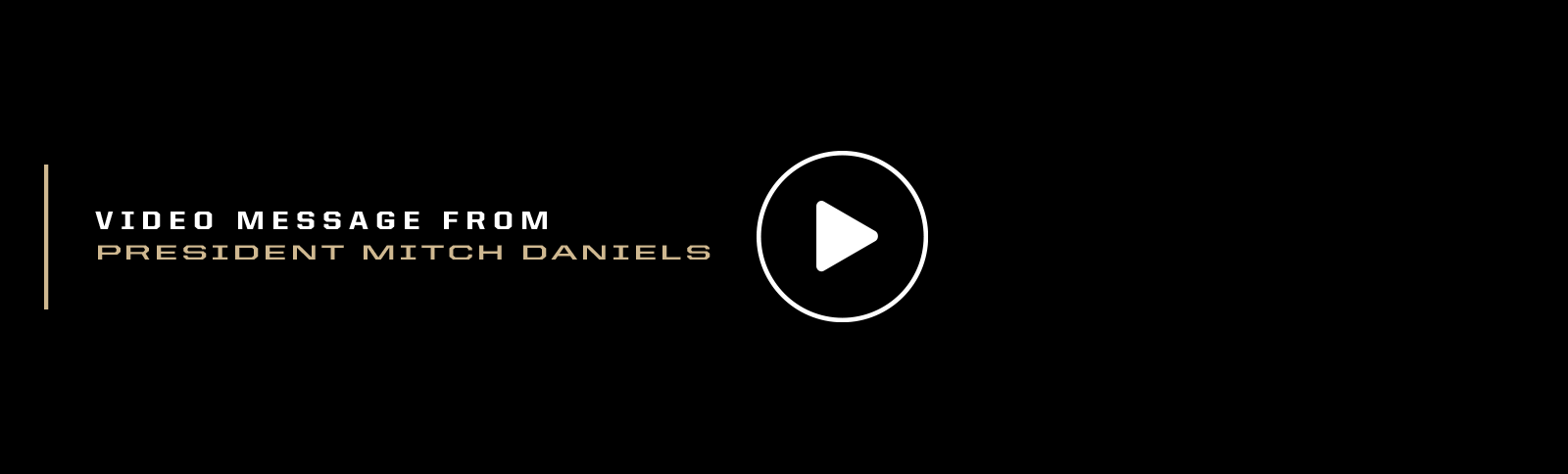 Click to play a message from President Daniels